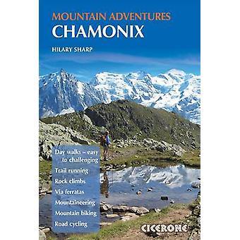 Chamonix Mountain Adventures by Hilary Sharp - 9781852846633 Book