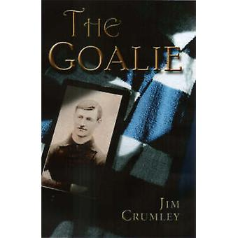 The Goalie by Jim Crumley - 9781904445111 Book