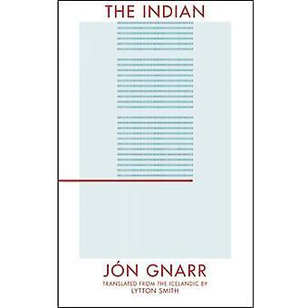 The Indian by Jon Gnarr - Lytton Smith - 9781941920121 Book