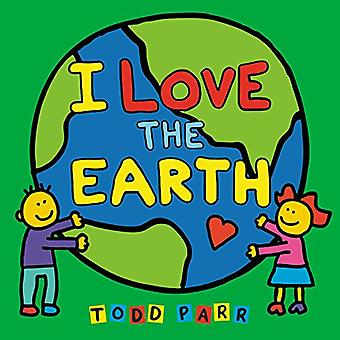 I Love the Earth by Todd Parr - 9780316480215 Book