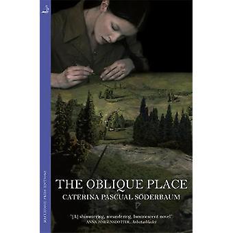 The Oblique Place by The Oblique Place - 9780857057235 Book