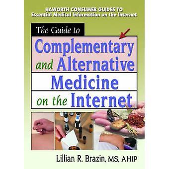 Le Guide de médecine complémentaire et Alternative sur l'Internet b