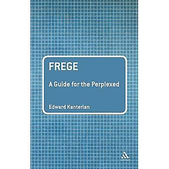 Frege - A Guide for the Perplexed by Edward Kanterian - 9780826487643