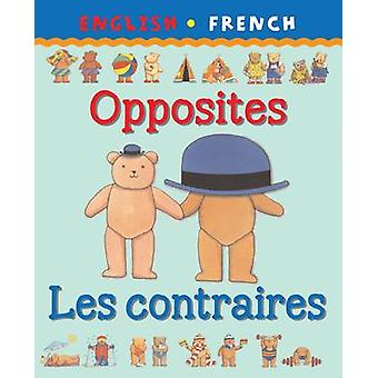 Opposites/Les Contraires by Catherine Bruzzone - Clare Beaton - 97818