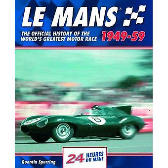 Mans - The Official History of the World's Greatest Motor Race - 1949-
