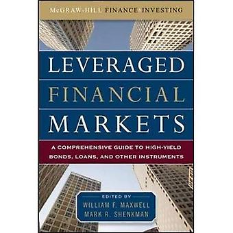 Leveraged Financial Markets: A Comprehensive Guide to High-Yield Bonds, Loans, and Other Instruments