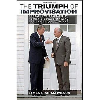 Le triomphe de l'Improvisation: adaptabilité de Gorbatchev, Reagan pour l'Engagement et la fin de la guerre froide