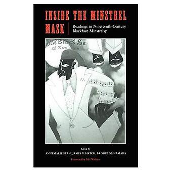 Inne i Minstrel masken: avläsningar i artonhundratalet Blackface Minstrelsy