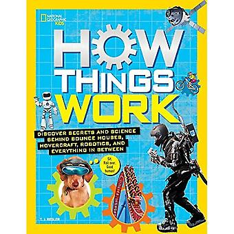 How Things Work: Unplugged, Unraveled, and Revealed (National Geographic Kids)
