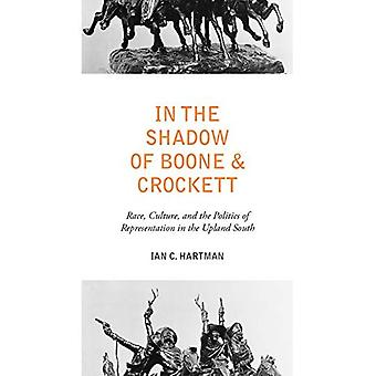 In the Shadow of Boone and Crockett: Race, Culture, and the Politics of Representation in the Upland South