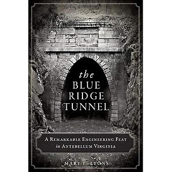 Blue Ridge tunneln: En anmärkningsvärd teknisk bedrift i Antebellum Virginia