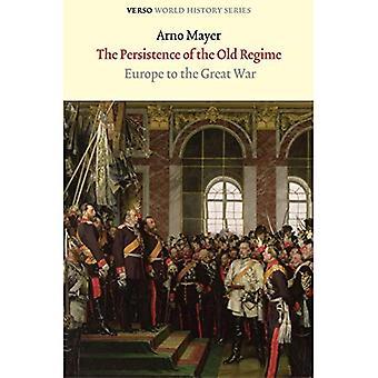 Varaktigheten av den gamla regimen: Europa till det stora kriget