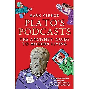 Podcasts de Platon: Guide des anciens à la vie moderne