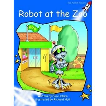 Robot at the Zoo: Level 3: Early (Red Rocket Readers: Fiction Set B)