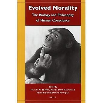 Evolved Morality: The Biology and Philosophy of Human Conscience
