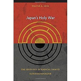Japan's Holy War: The Ideology of Radical Shinto Ultranationalism