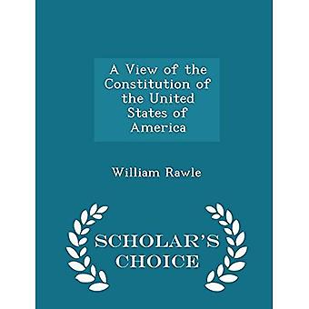 A View of the Constitution� of the United States of America - Scholar's Choice Edition