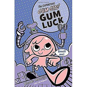 The Gumazing Gum Girl!, Book 2 Gum Luck (Gum Girl� Novel)