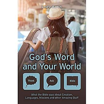 God's Word and Your World:� What the Bible says about� Creation, Languages, Missions and other amazing stuff! (Think Ask Bible)