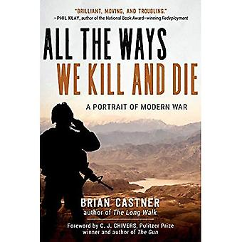 All the Ways We Kill and Die: A Portrait of Modern War