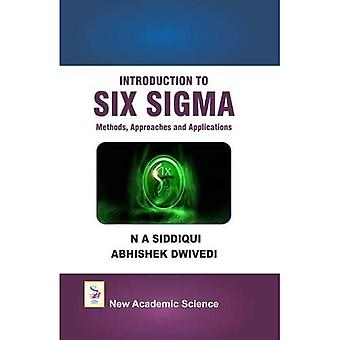 Introduction to Six Sigma: Methods, Approaches and Applications