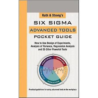 Rath  Strongs Six Sigma Advanced Tools Pocket Guide by Rath
