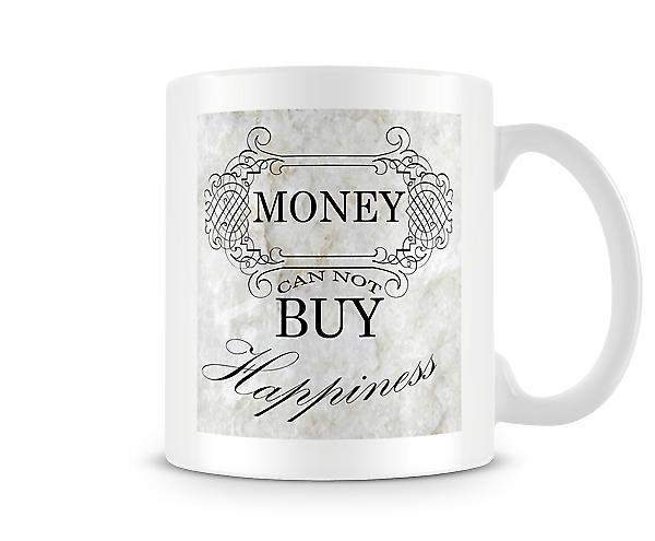 Money Can Not Buy Happiness Mug