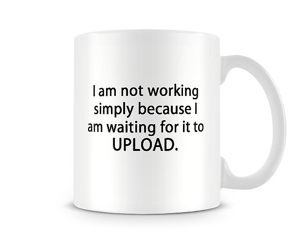 Not Working Waiting For Upload Mug