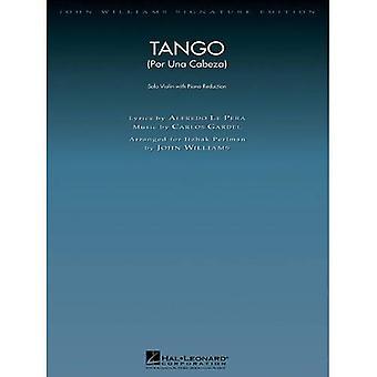 Tango (Por Una Cabeza): Solo Violin with Piano Reduction (John Williams Signature Editions)