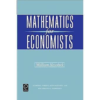 Mathematics for Economists by Novshek & William