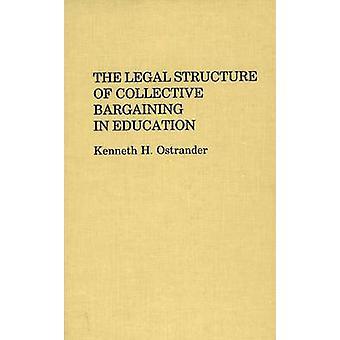Die rechtliche Struktur der Tarifverhandlungen in der Bildung von Ostrander & Kenneth H.
