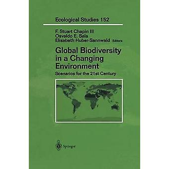 Global Biodiversity in a Changing Environment by Sala & O.