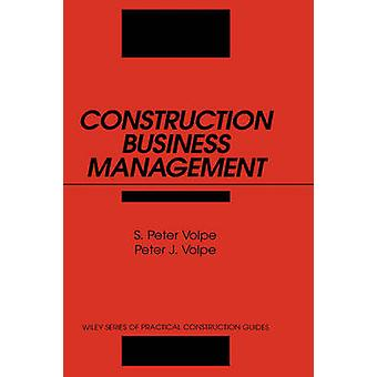 Construction Business Management by Volpe