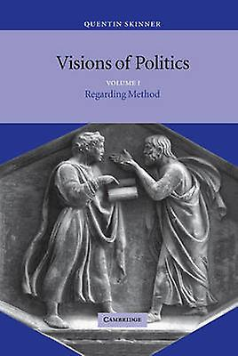 Visions of Politics by Skinner & Quentin