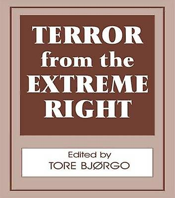 Terror from the Extreme Right by Bjorgo & Tore