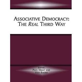 Associative Democracy The Real Third Way by Hirst & Paul Q.