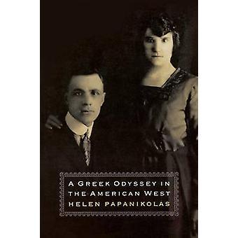 A Greek Odyssey in the American West by Papanikolas & Helen