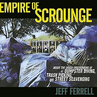 Empire af nasse inde Dumpster dykning Trash plukning og gaden Scavenging af Ferrell & Jeff Urban Underground