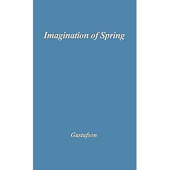 The Imagination of Spring The Poetry of Afanasy Fet by Gustafson & Richard F.
