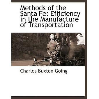 Methods of the Santa Fe by Going & Charles Buxton