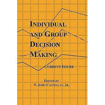 Individual and Group Decision Making  Current Issues by Castellan & N. John