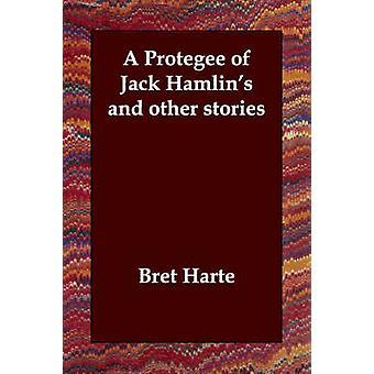 En Protegee af Jack Hamlins og andre historier af Harte & Bret