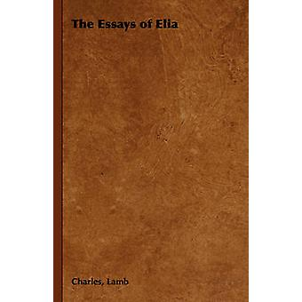 The Essays of Elia by Lamb & Charles