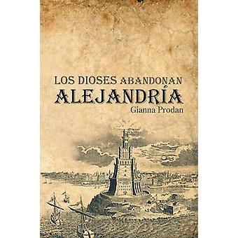 Los Dioses Abandonan Alejandria durch Prodan & Gianna