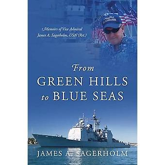 Fra Green Hills Blue Seas erindringer af Vice Admiral James A. Sagerholm USN Ret. ved Sagerholm & James A.
