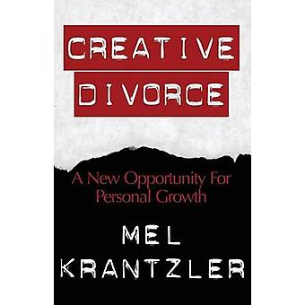 Creative Divorce A New Opportunity for Personal Growth by Krantzler & Mel