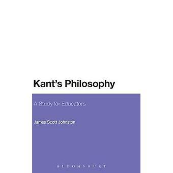 Kants Philosophy by Johnston & James Scott
