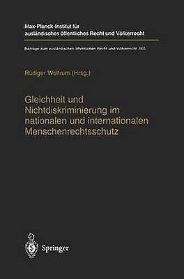 Gleichheit und Nichtdiskriminiecourirg im nationalen und internationalen Pour des hommeschenrechtsschutz by Wolfrum & Rdiger