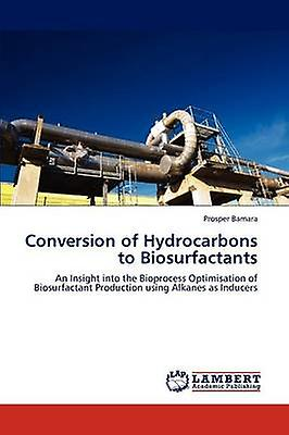Conversion of Hydrovoiturebons to Biosurfactants by Bamara & Prosper
