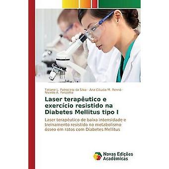 Laser-Teraputico e Exerccio Resistido Na Diabetes Mellitus Typ I durch Patrocnio da Silva Tatiane L.